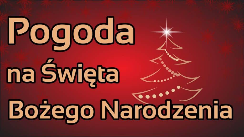Pogoda na Święta Bożego Narodzenia