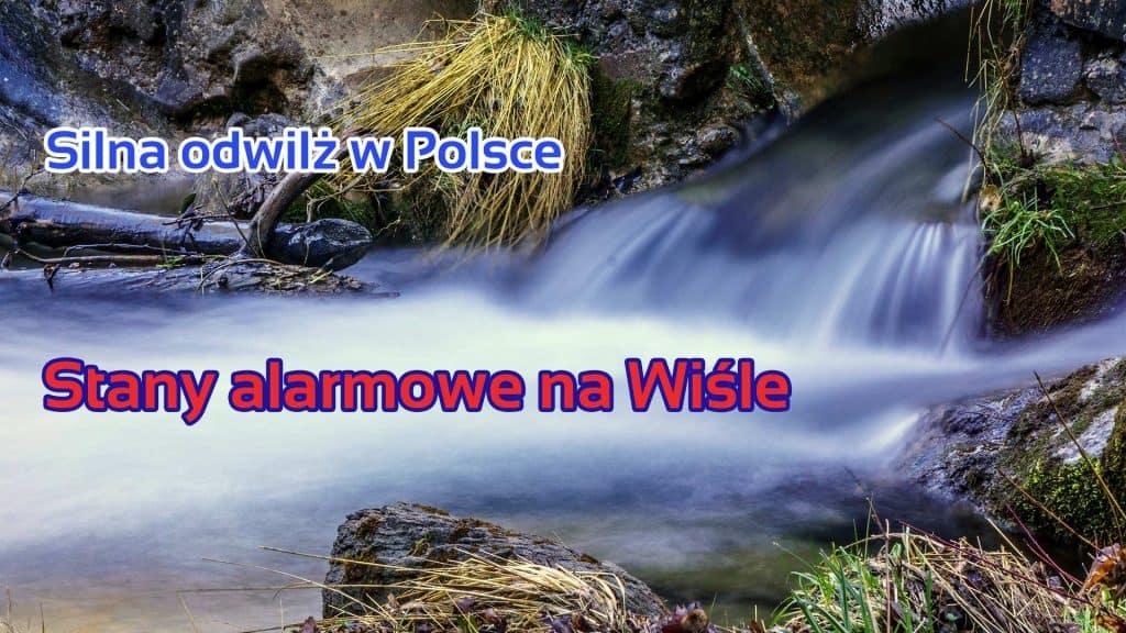 Odwilż w Polsce, alarmowe stany rzek