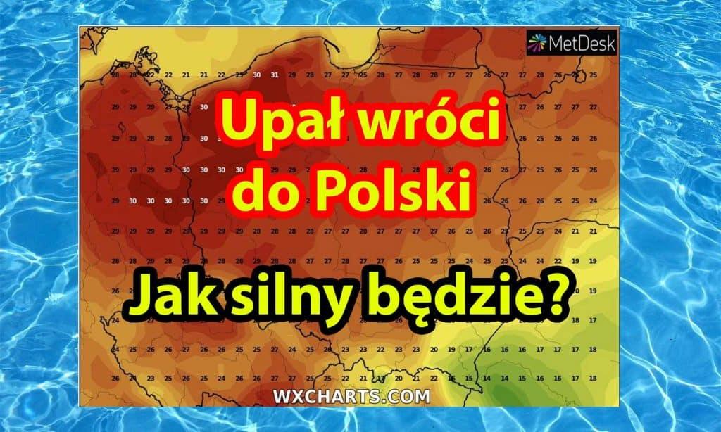 Upał wróci do Polski. Kiedy i jak silna fala upałów w Polsce