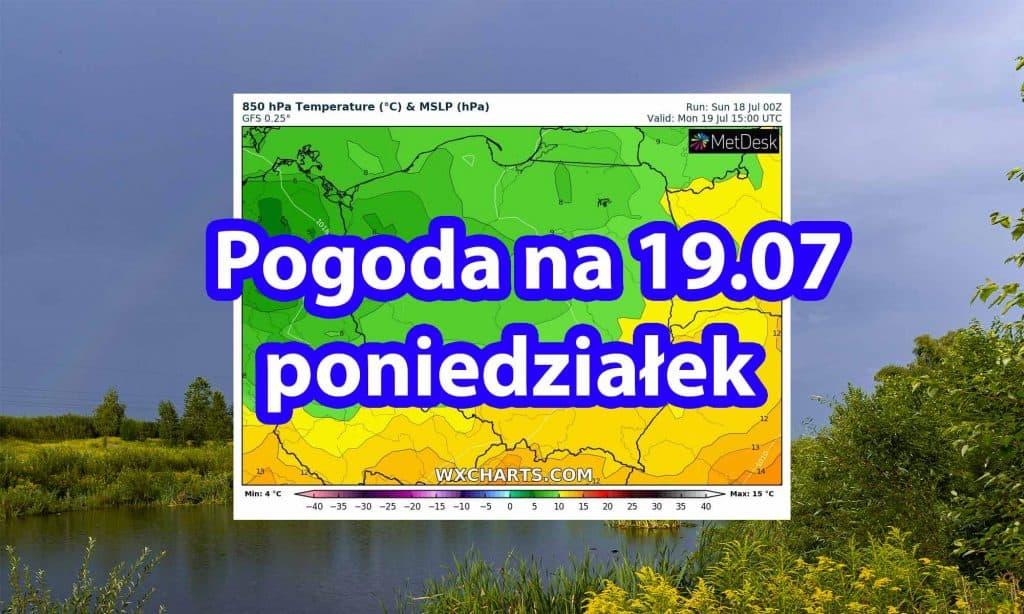 Pogoda na dziś, poniedziałek 19 lipca dla Polski