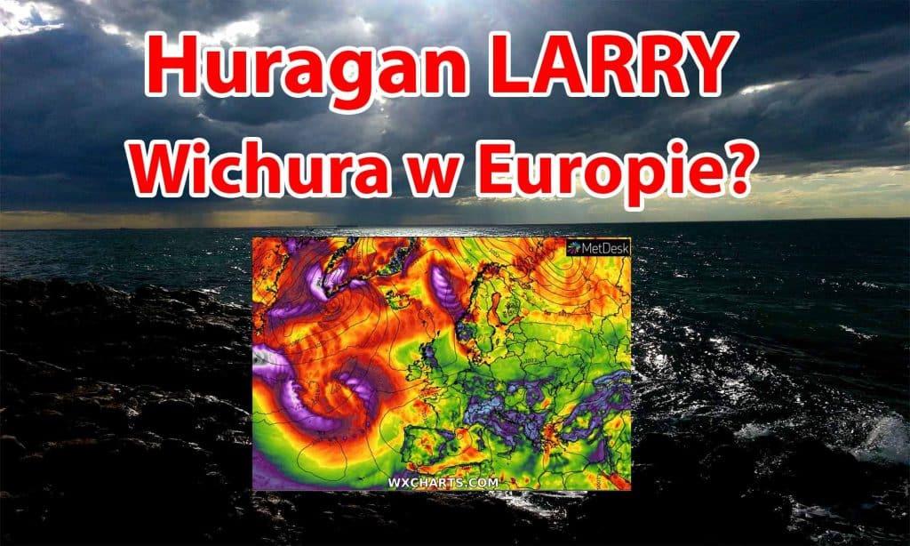 Silna wichura w Europie? Huragan Larry może przynieść mocny wiatr