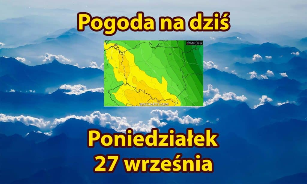 Pogoda na dziś, poniedziałek 27 września